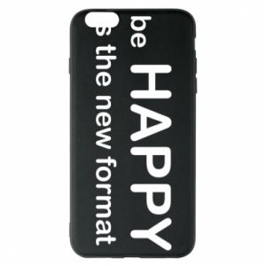 Etui na iPhone 6 Plus/6S Plus Be happy is the new format