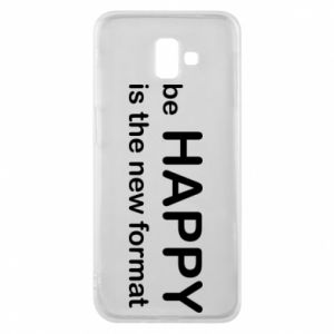 Etui na Samsung J6 Plus 2018 Be happy is the new format