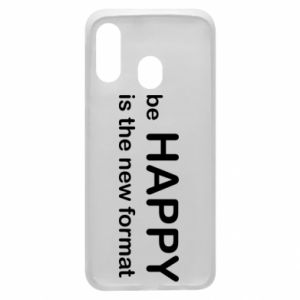 Etui na Samsung A40 Be happy is the new format
