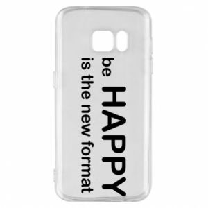 Etui na Samsung S7 Be happy is the new format