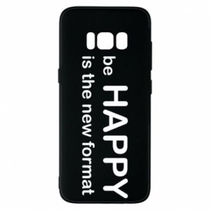 Etui na Samsung S8 Be happy is the new format