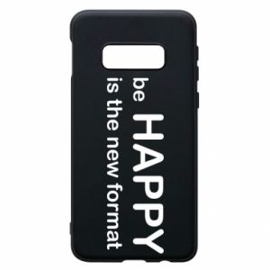 Etui na Samsung S10e Be happy is the new format