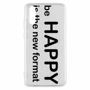 Etui na Huawei P20 Be happy is the new format
