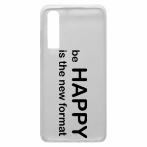 Etui na Huawei P30 Be happy is the new format