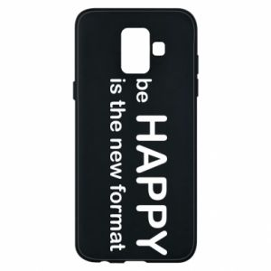 Etui na Samsung A6 2018 Be happy is the new format