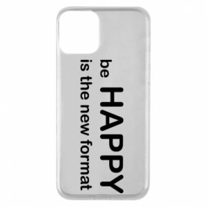 Etui na iPhone 11 Be happy is the new format