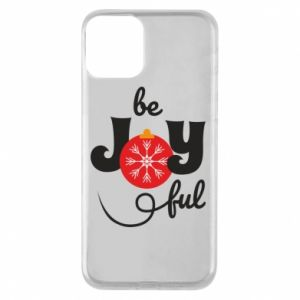 Phone case for iPhone 11 Be joyful