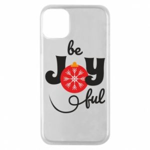 Phone case for iPhone 11 Pro Be joyful