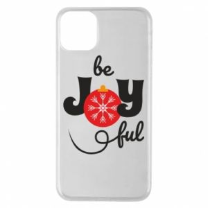 Phone case for iPhone 11 Pro Max Be joyful