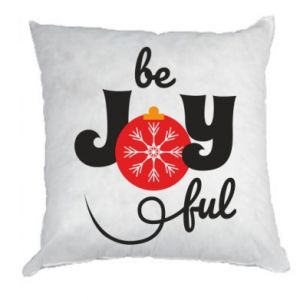 Pillow Be joyful