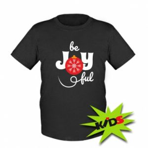 Kids T-shirt Be joyful