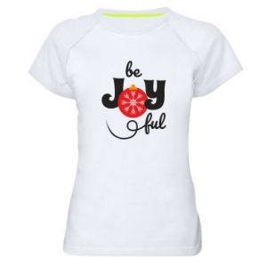 Women's sports t-shirt Be joyful