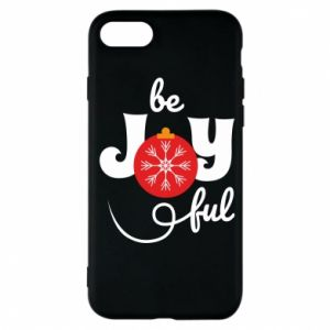 Phone case for iPhone 7 Be joyful