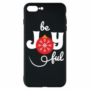 Phone case for iPhone 7 Plus Be joyful