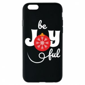 Phone case for iPhone 6/6S Be joyful