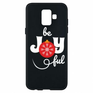 Phone case for Samsung A6 2018 Be joyful