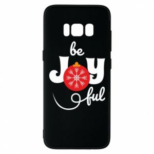 Phone case for Samsung S8 Be joyful