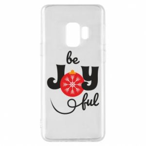 Phone case for Samsung S9 Be joyful
