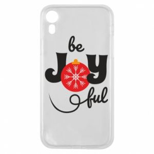 Phone case for iPhone XR Be joyful