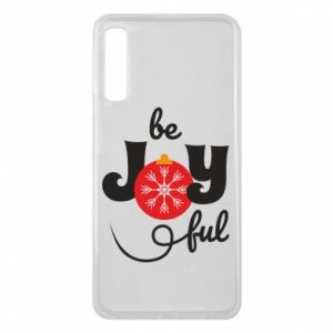 Phone case for Samsung A7 2018 Be joyful