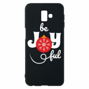 Phone case for Samsung J6 Plus 2018 Be joyful