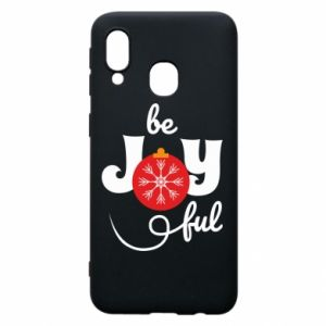 Phone case for Samsung A40 Be joyful