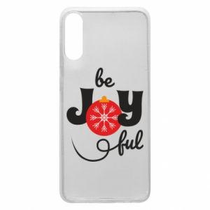 Phone case for Samsung A70 Be joyful