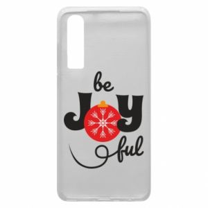 Phone case for Huawei P30 Be joyful