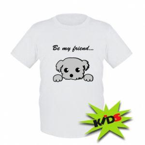 Kids T-shirt Be my friend