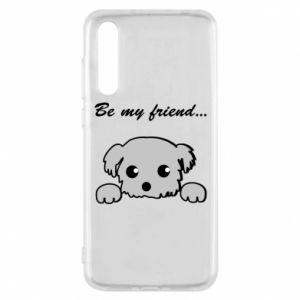 Huawei P20 Pro Case Be my friend