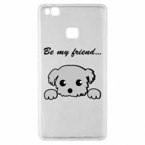 Huawei P9 Lite Case Be my friend