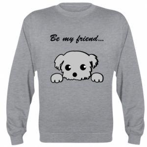 Sweatshirt Be my friend