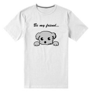 Men's premium t-shirt Be my friend