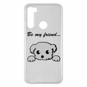 Xiaomi Redmi Note 8 Case Be my friend