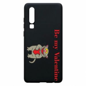 Phone case for Huawei P30 Be my Valentine