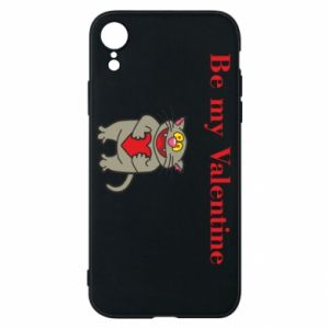 Phone case for iPhone XR Be my Valentine
