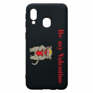 Samsung A40 Case Be my Valentine