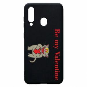 Samsung A60 Case Be my Valentine