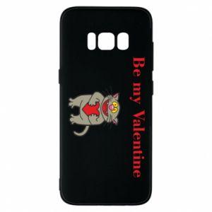 Samsung S8 Case Be my Valentine
