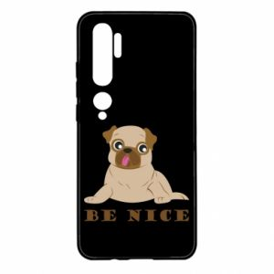 Xiaomi Mi Note 10 Case Be nice