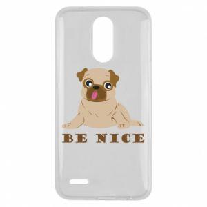 Lg K10 2017 Case Be nice