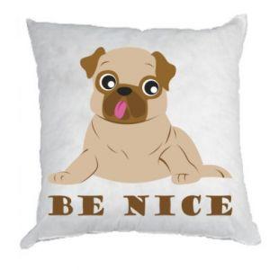 Poduszka Be nice - PrintSalon