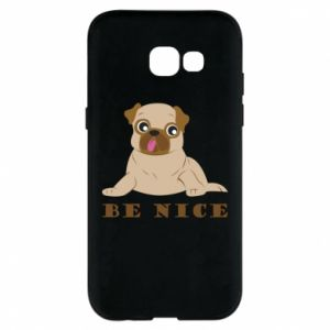 Phone case for Samsung A5 2017 Be nice