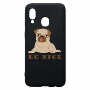 Phone case for Samsung A40 Be nice
