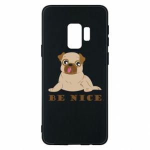 Phone case for Samsung S9 Be nice
