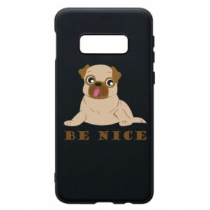 Phone case for Samsung S10e Be nice