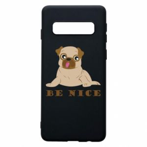 Phone case for Samsung S10 Be nice