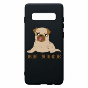 Phone case for Samsung S10+ Be nice