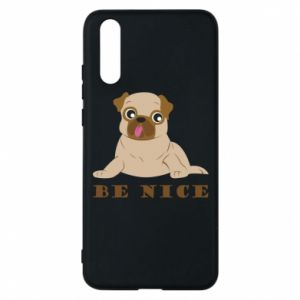 Phone case for Huawei P20 Be nice
