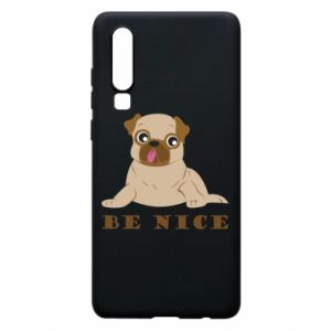 Phone case for Huawei P30 Be nice